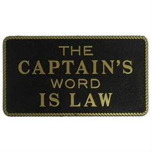 "PLAQUE ""CAPTAIN'S WORD IS LAW"""